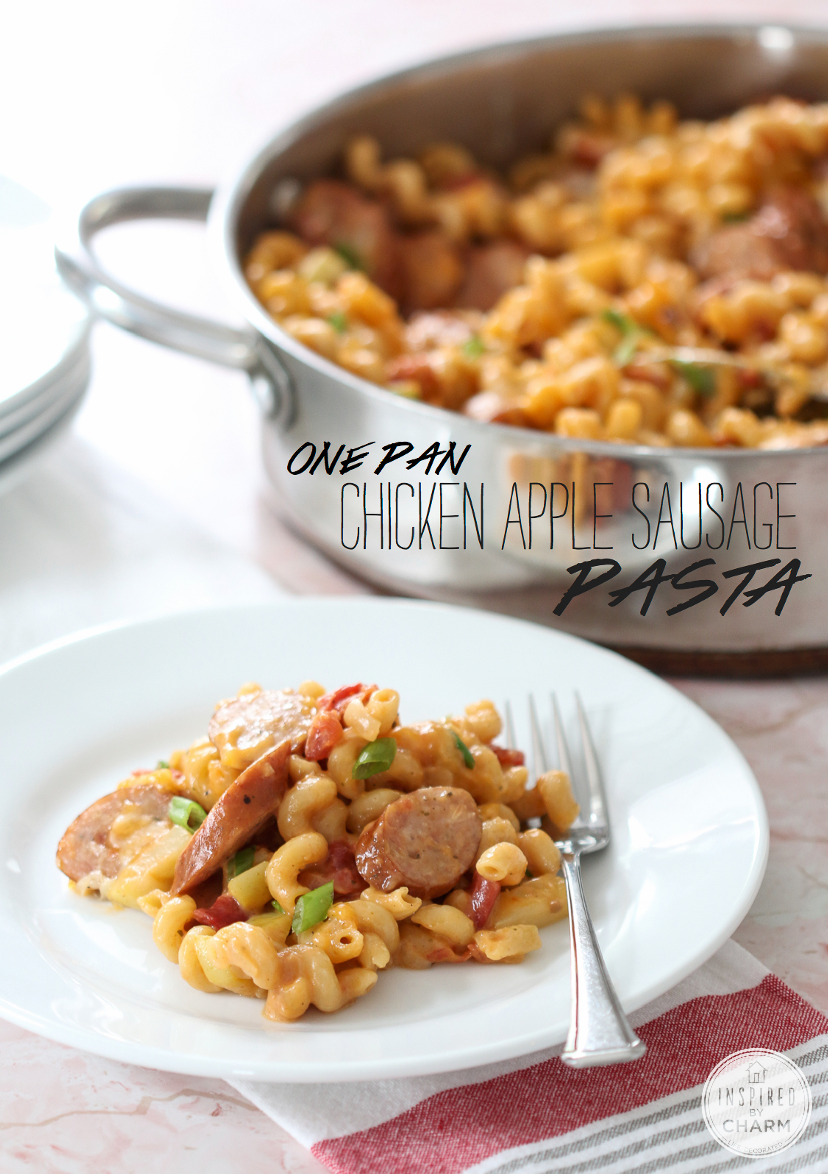 One Pan Chicken Apple Sausage  Inspired By Charm