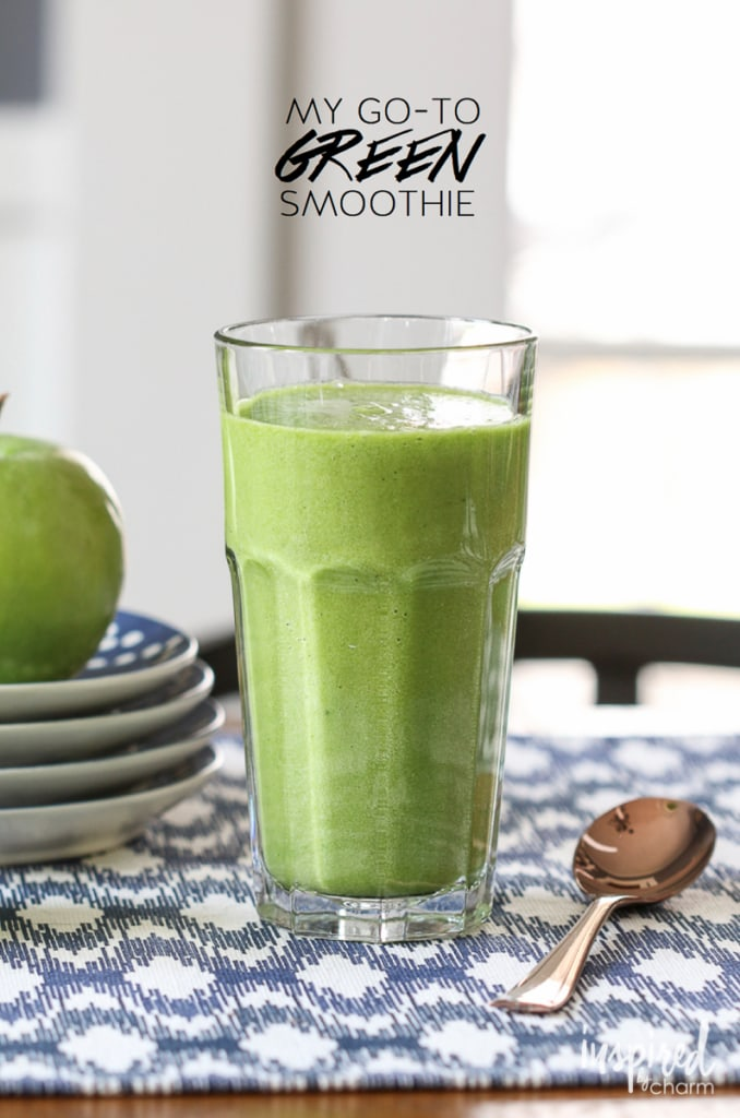 My Go-To Green Smoothie | Inspired by Charm