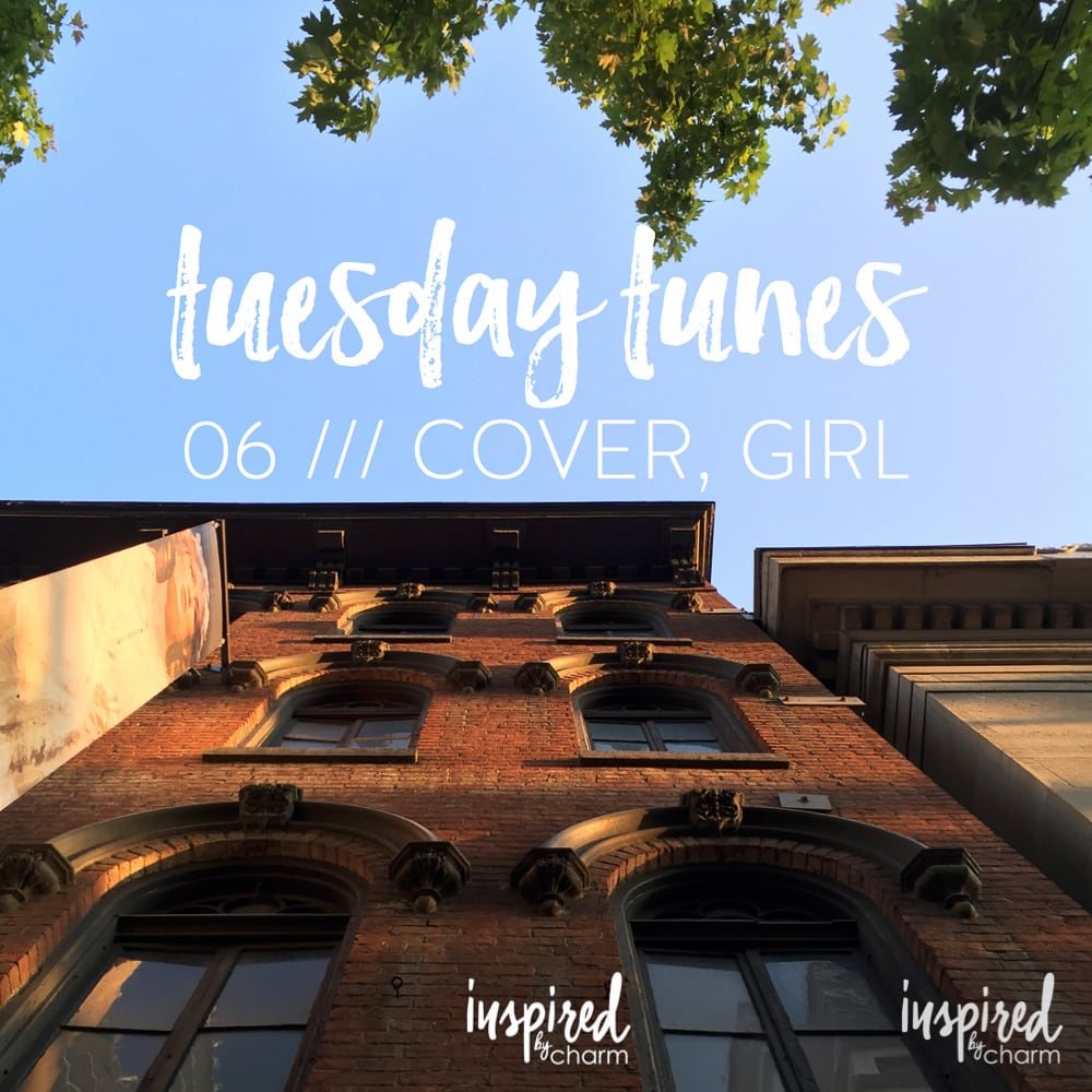 Tuesday Tunes 06 / Cover Girl (Acoustic Covers) | inspiredbycharm.com