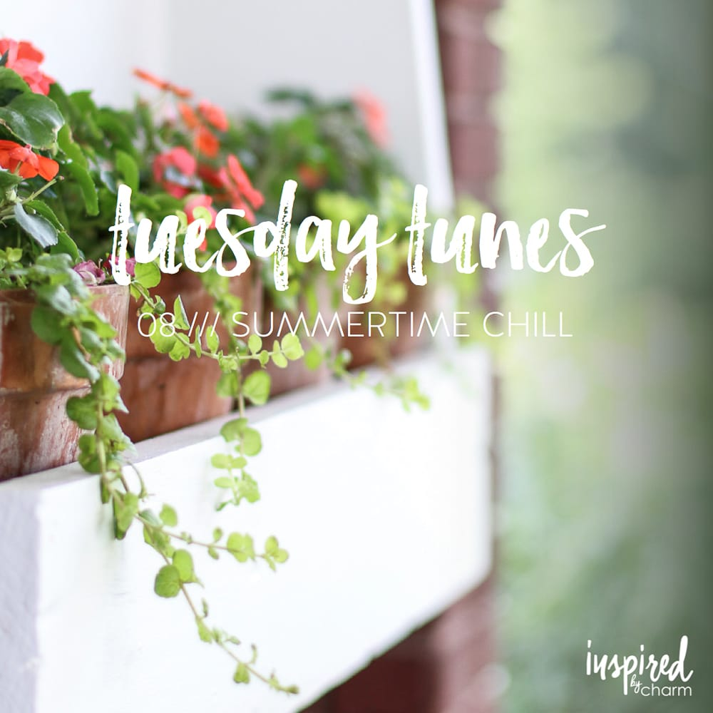 Tuesday Tunes 08 Summertime Chill