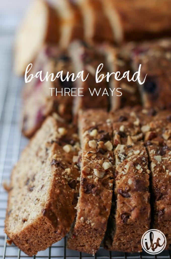 Banana Bread: 3 Ways | inspiredbycharm.com