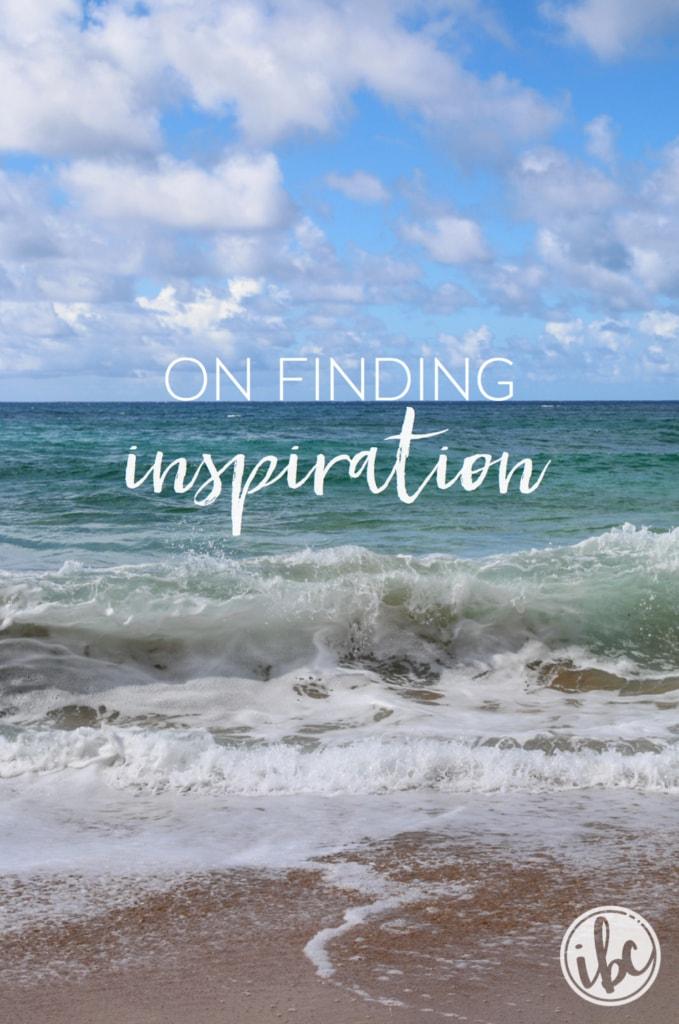 On Finding Inspiration | inspiredbycharm.com