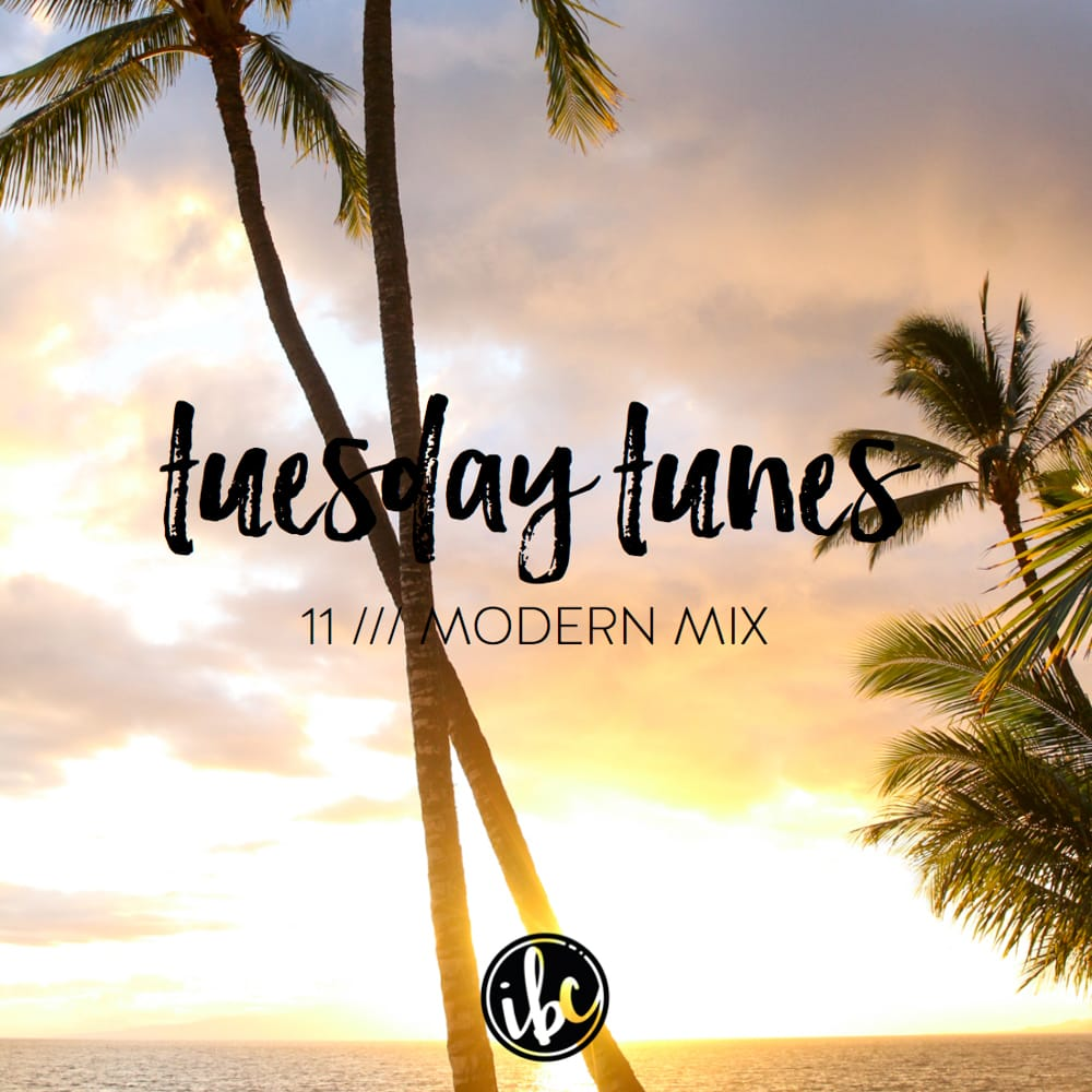 Tuesday Tunes / 11- Modern Mix| inspiredbycharm.com