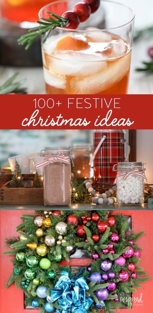 100+ Creative Christmas Ideas to celebrate the holiday season! #christmas #decor #recipes #crafts #ideas #holiday #inspiration